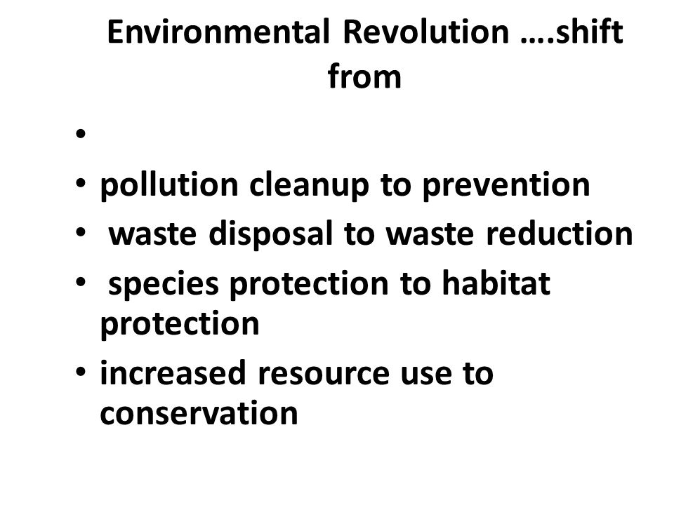 Environmental Revolution ….shift from