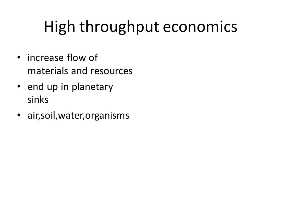 High throughput economics