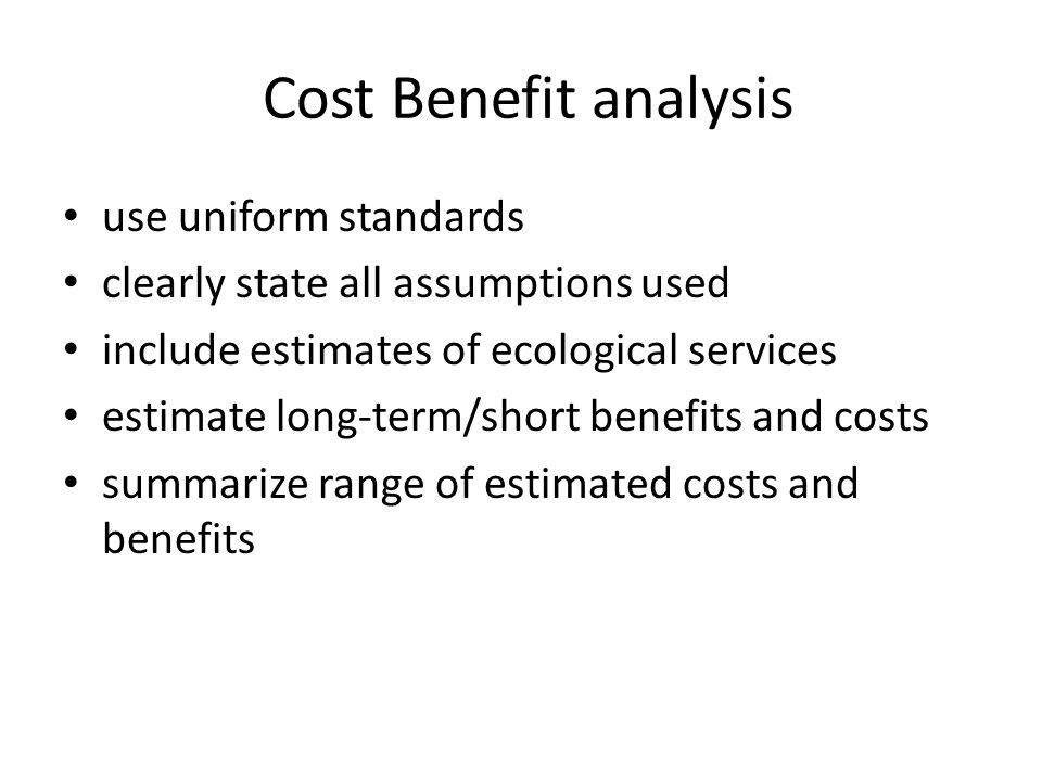 Cost Benefit analysis use uniform standards