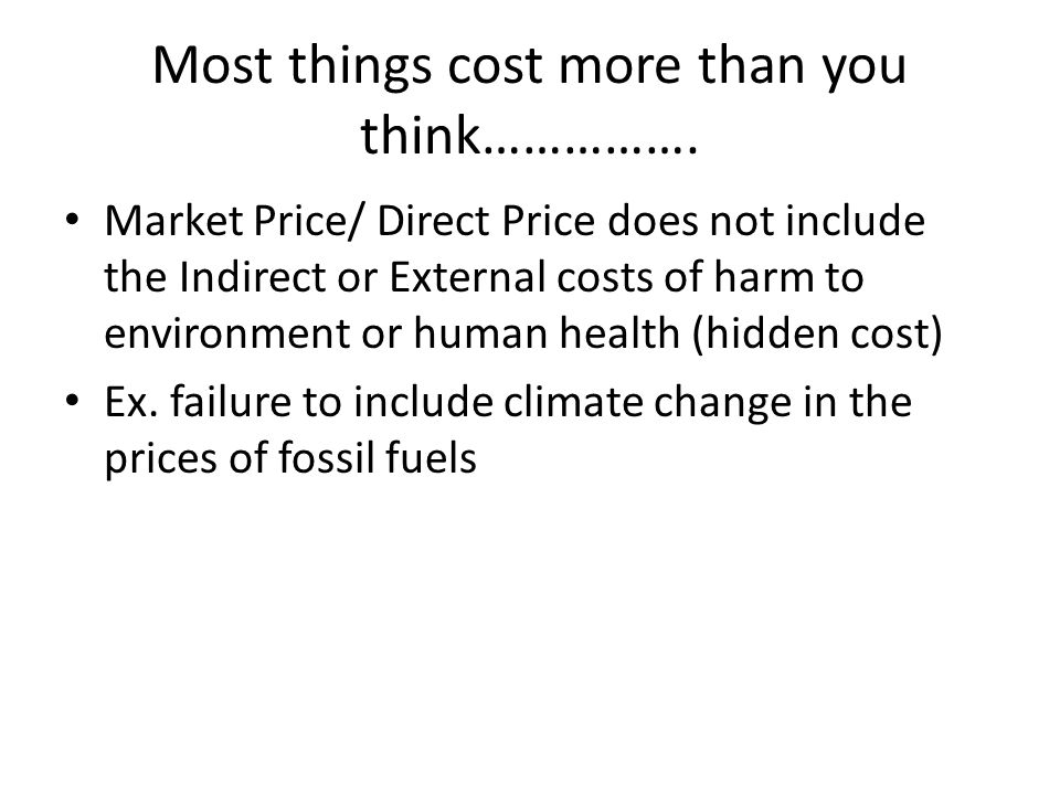 Most things cost more than you think…………….