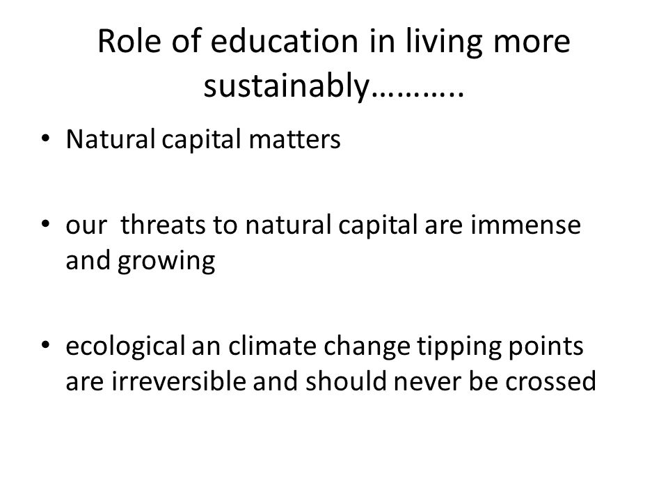 Role of education in living more sustainably………..