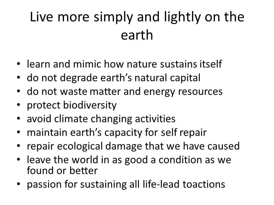 Live more simply and lightly on the earth