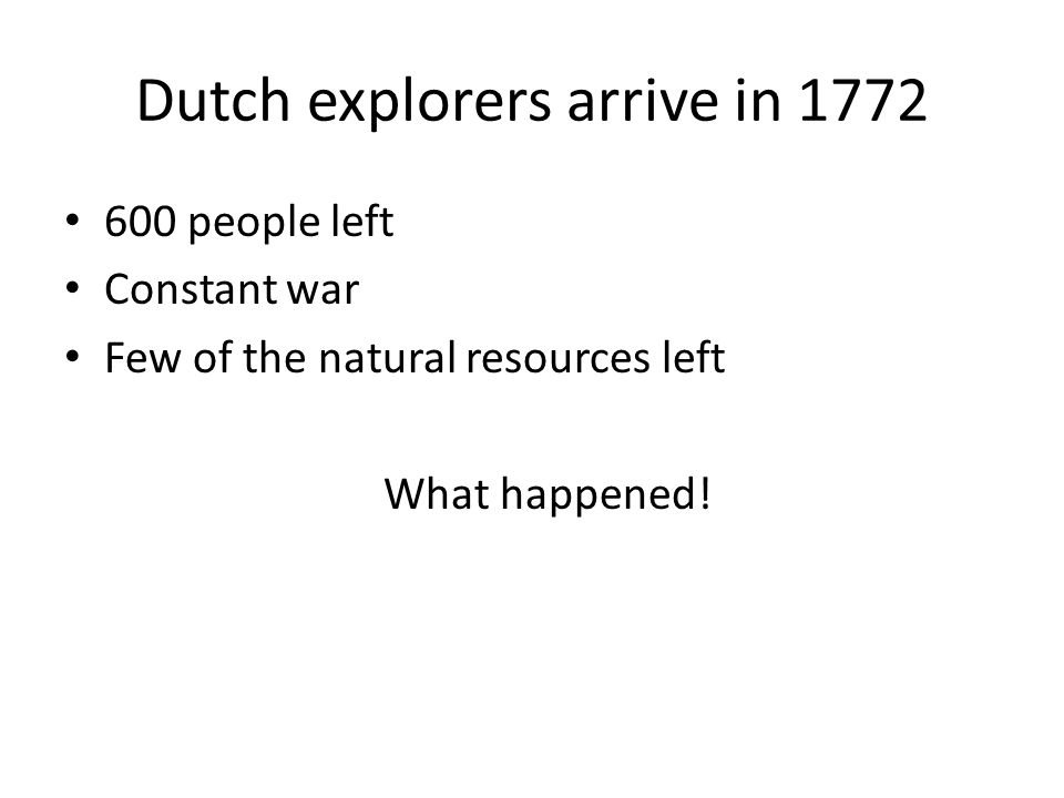 Dutch explorers arrive in 1772