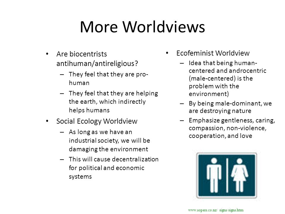 More Worldviews Are biocentrists antihuman/antireligious