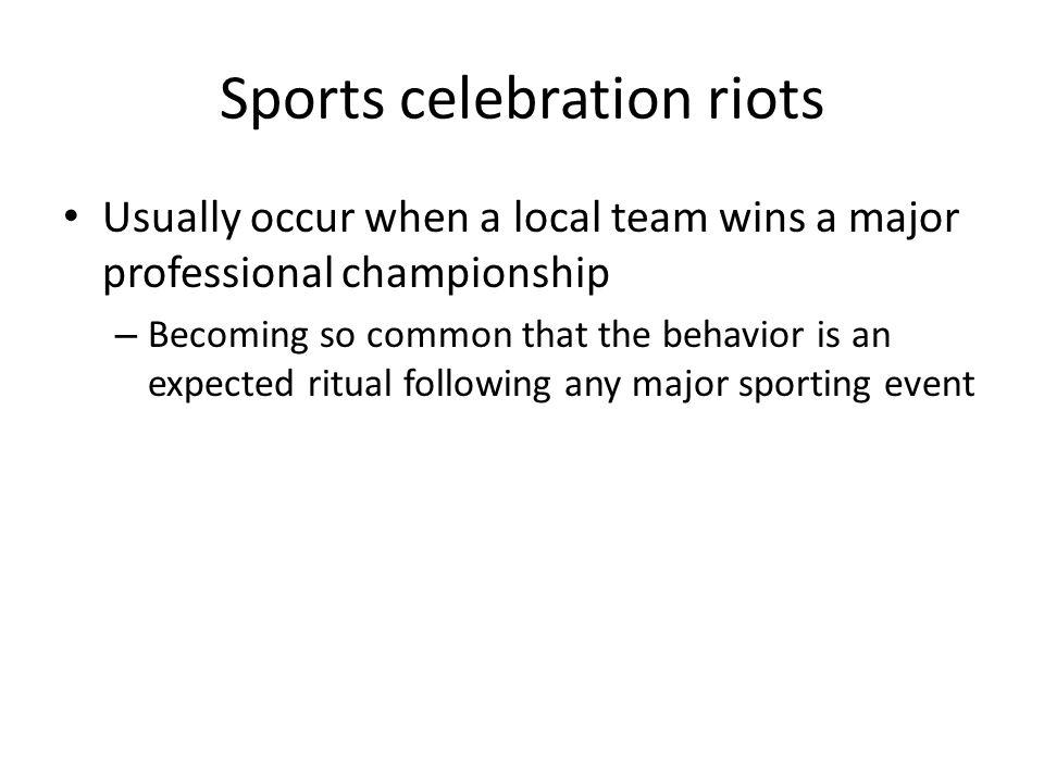 Sports celebration riots