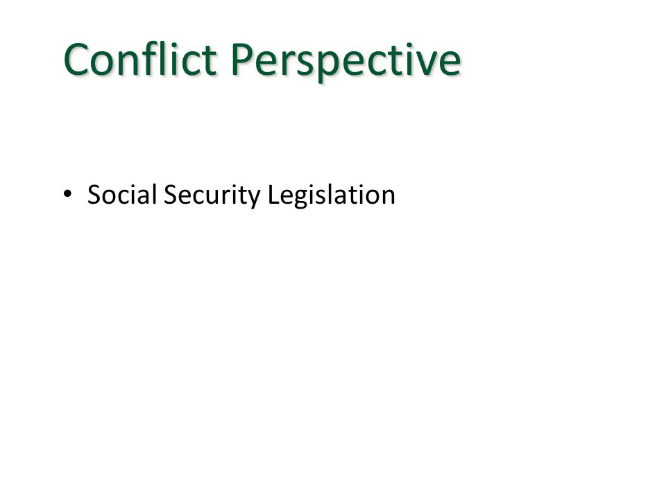 Conflict Perspective Social Security Legislation