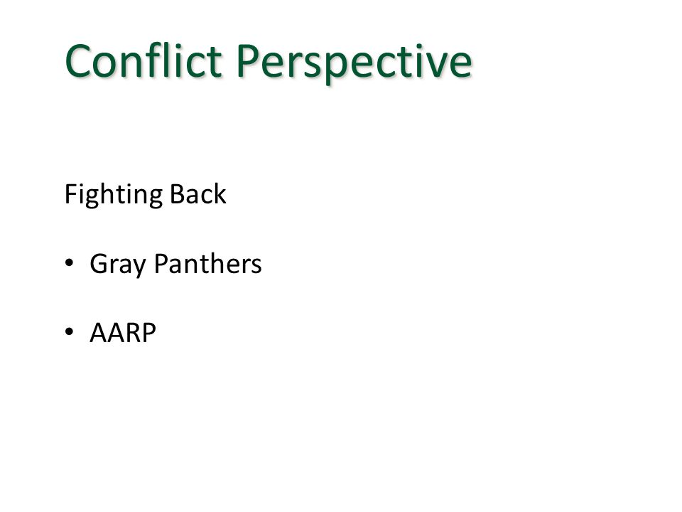 Conflict Perspective Fighting Back Gray Panthers AARP