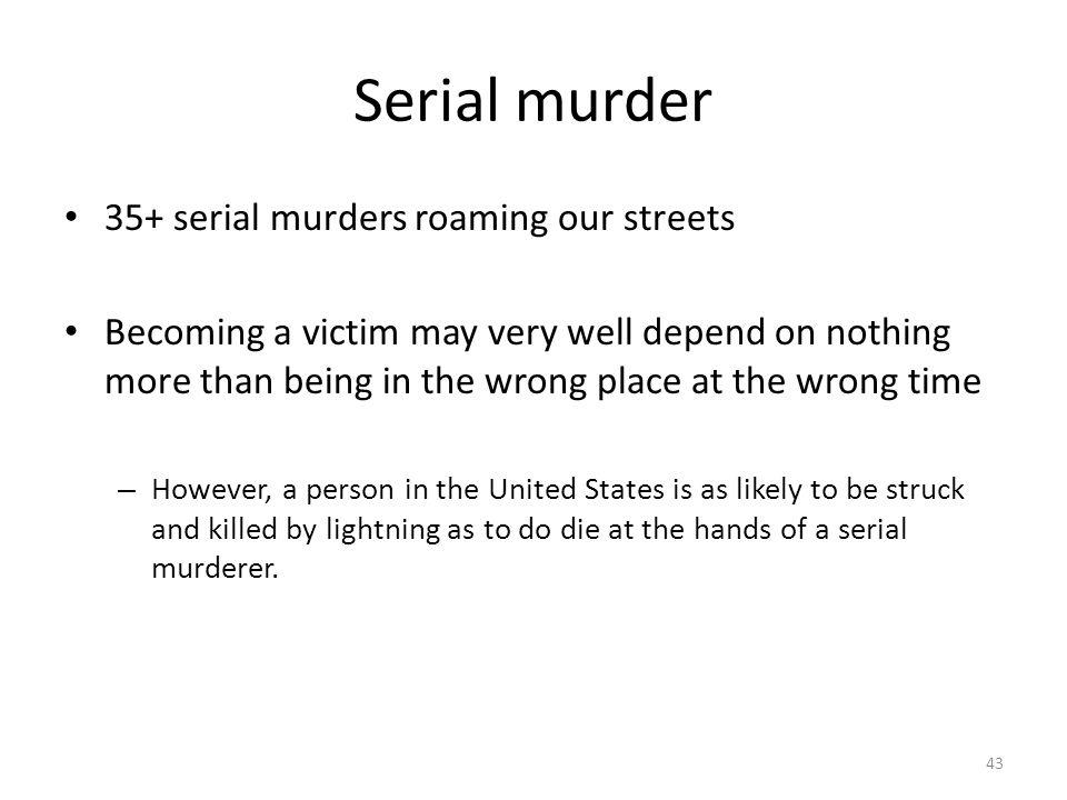 Serial murder 35+ serial murders roaming our streets