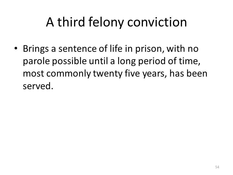 A third felony conviction