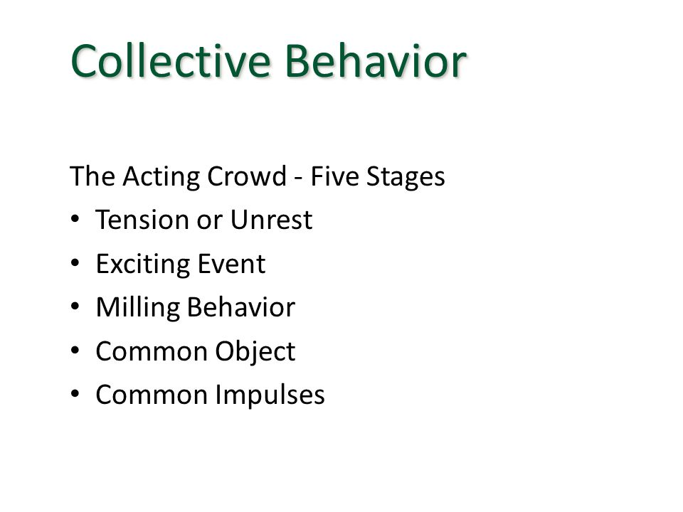 Collective Behavior The Acting Crowd - Five Stages Tension or Unrest