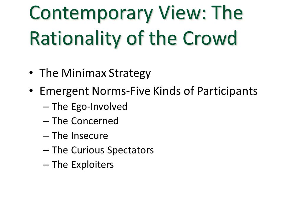 Contemporary View: The Rationality of the Crowd