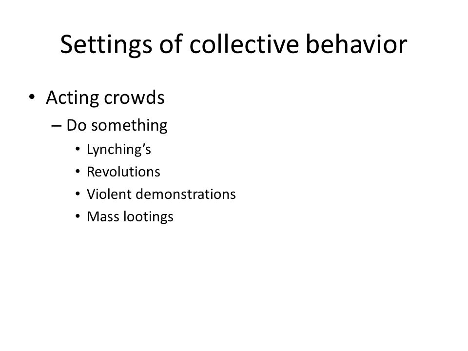 Settings of collective behavior