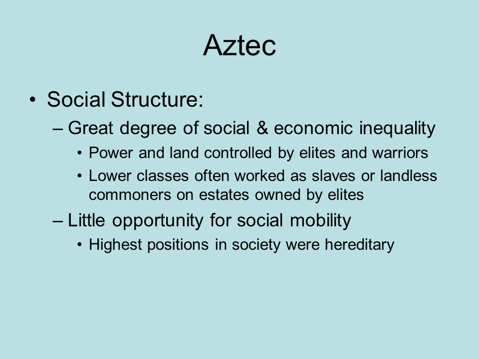 Aztec Social Structure: Great degree of social & economic inequality