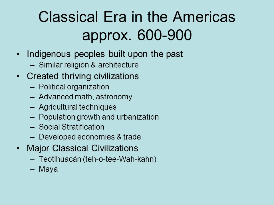 Classical Era in the Americas approx. 600-900