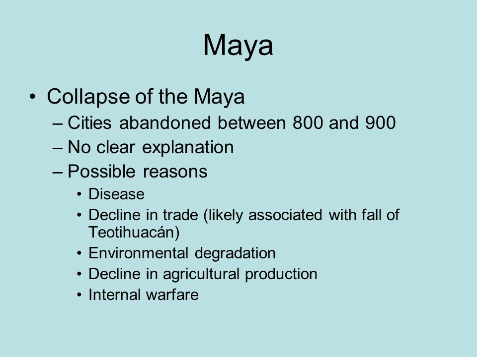 Maya Collapse of the Maya Cities abandoned between 800 and 900