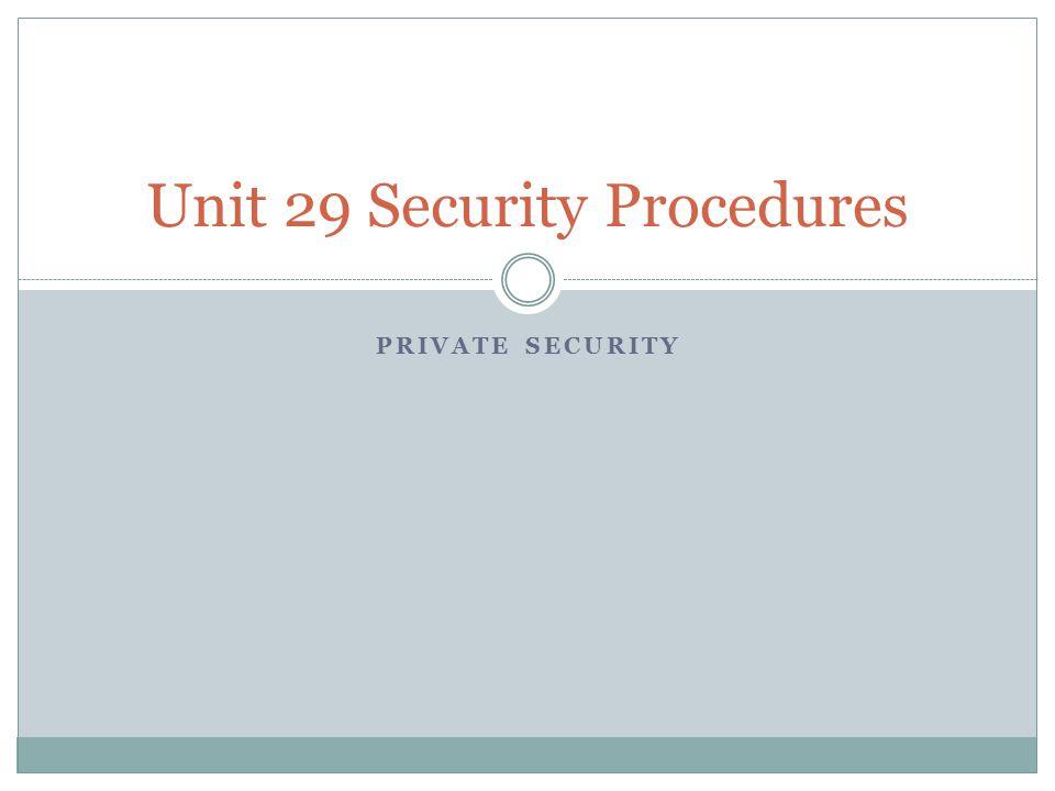 Unit 29 Security Procedures