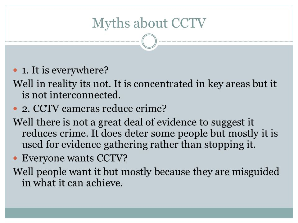 Myths about CCTV 1. It is everywhere