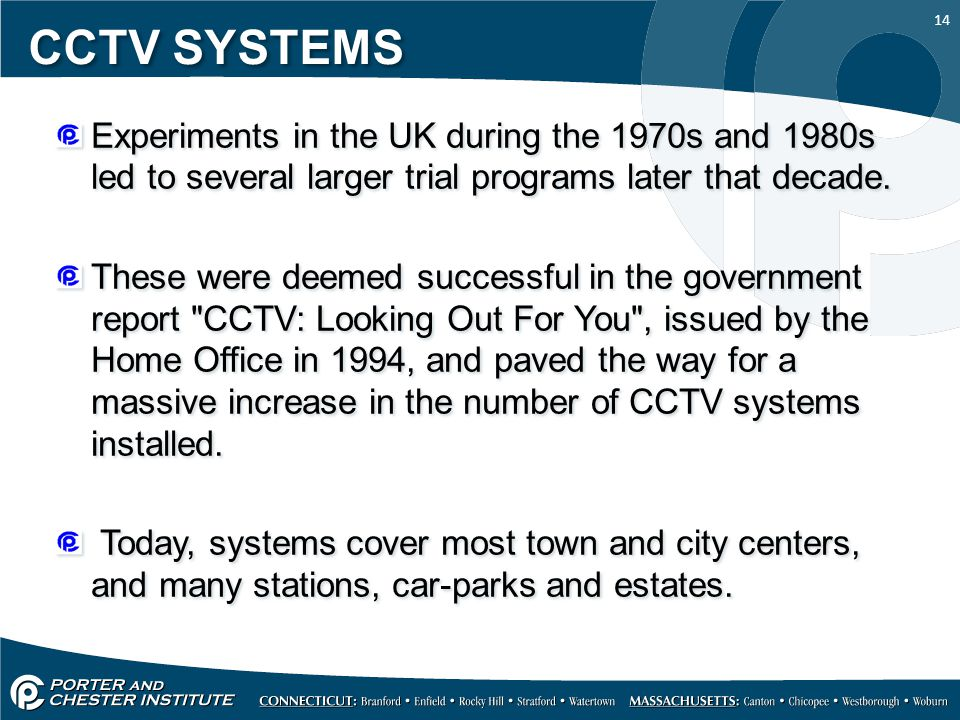 CCTV SYSTEMS Experiments in the UK during the 1970s and 1980s led to several larger trial programs later that decade.