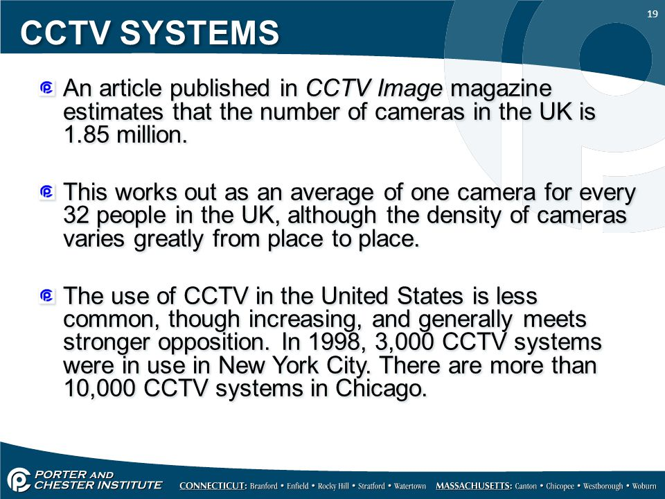 CCTV SYSTEMS An article published in CCTV Image magazine estimates that the number of cameras in the UK is 1.85 million.