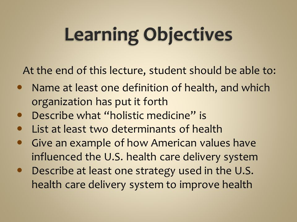 Learning Objectives At the end of this lecture, student should be able to: