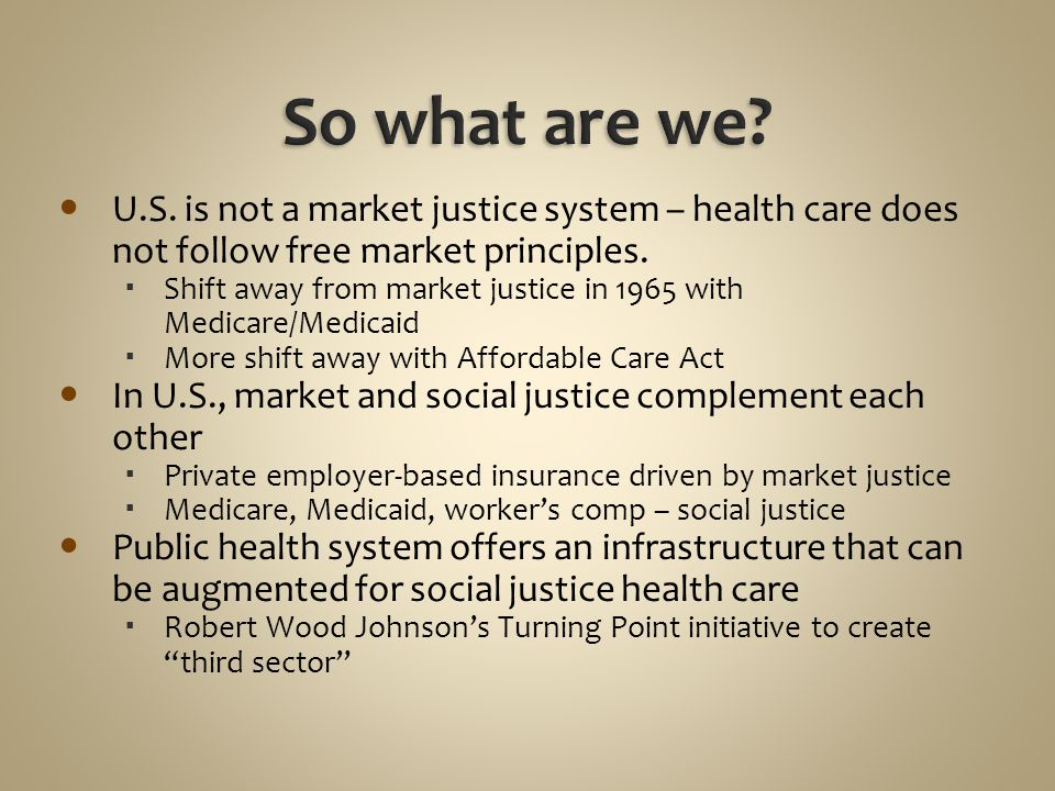 So what are we U.S. is not a market justice system – health care does not follow free market principles.