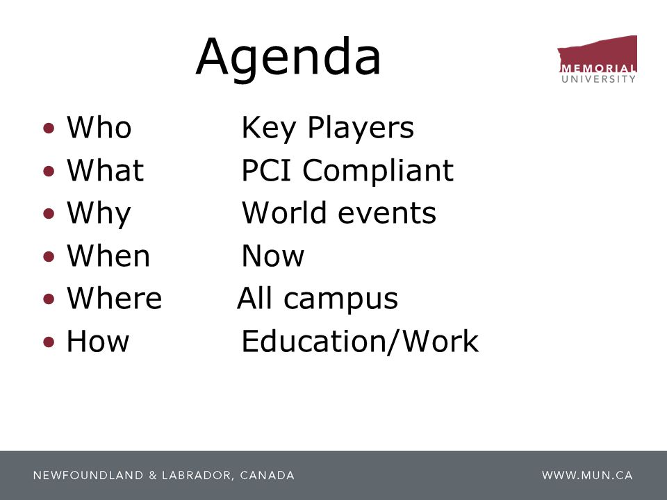 Agenda Who Key Players What PCI Compliant Why World events When Now