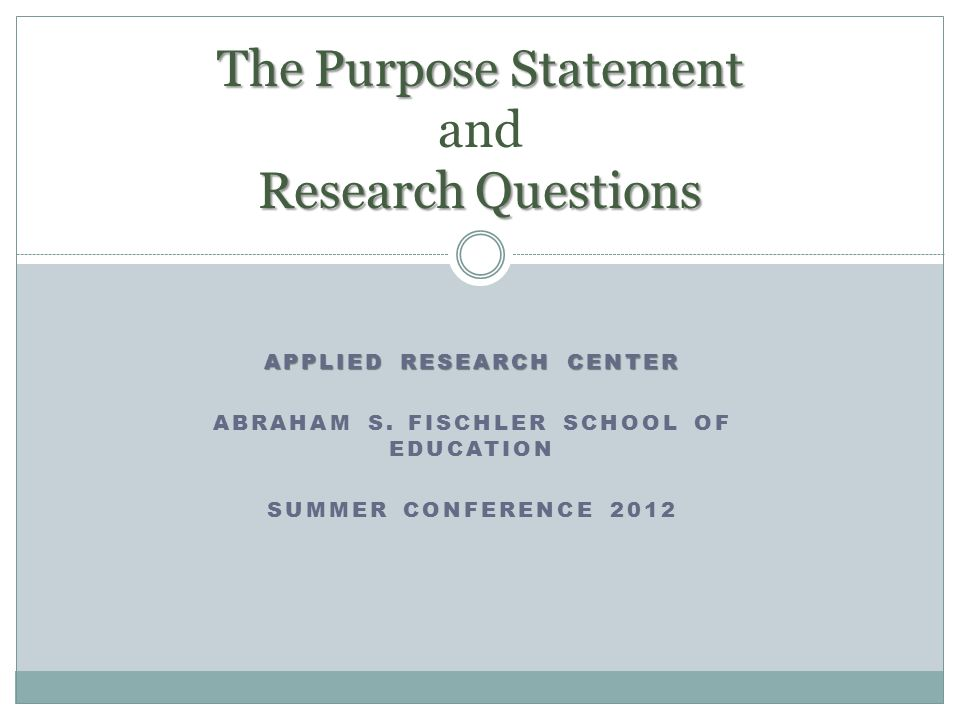 The Purpose Statement and Research Questions