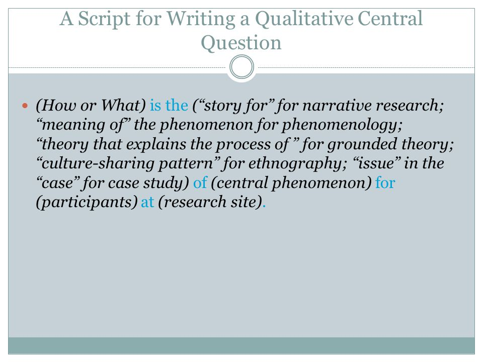 A Script for Writing a Qualitative Central Question