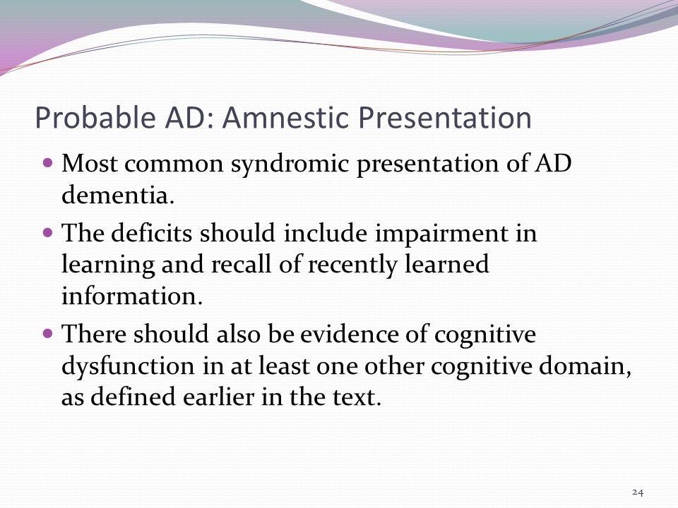 Probable AD: Amnestic Presentation
