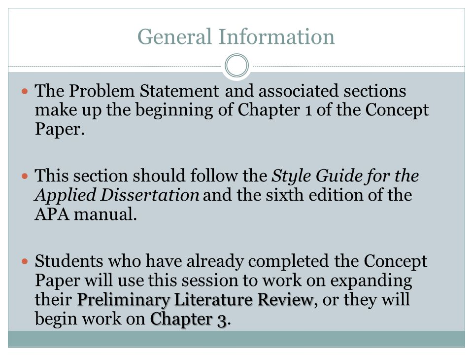 General Information The Problem Statement and associated sections make up the beginning of Chapter 1 of the Concept Paper.