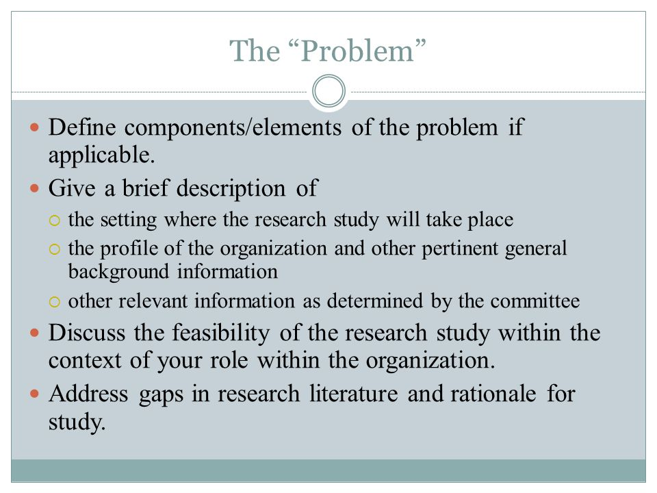 The Problem Define components/elements of the problem if applicable.