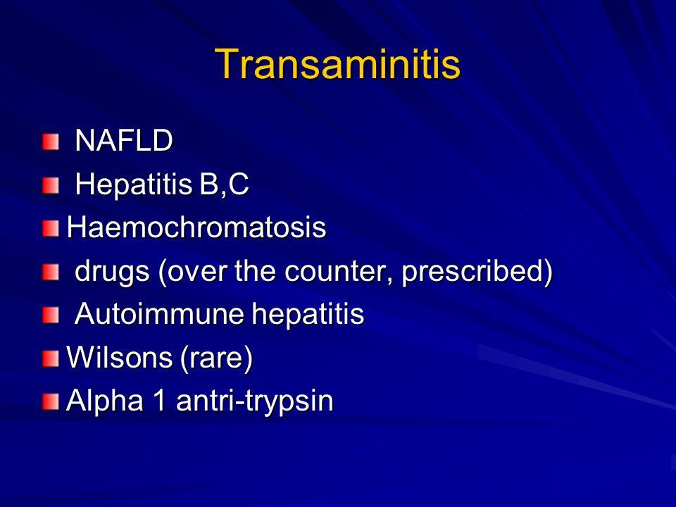 Transaminitis NAFLD Hepatitis B,C Haemochromatosis
