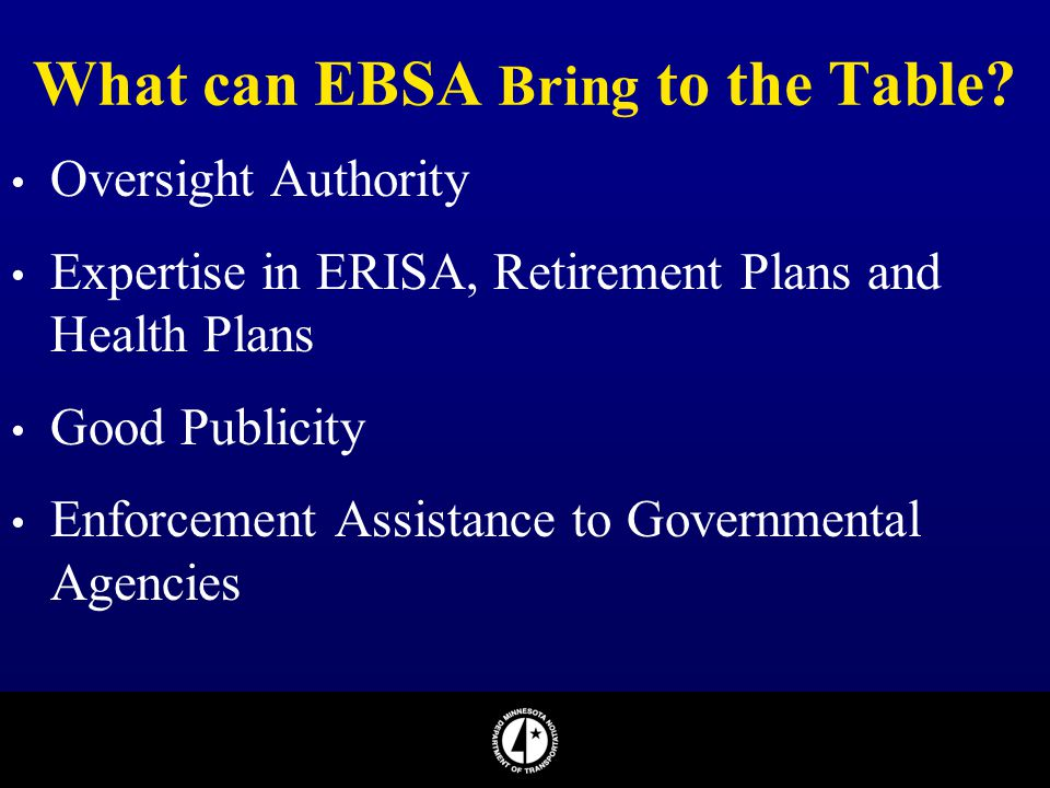 What can EBSA Bring to the Table