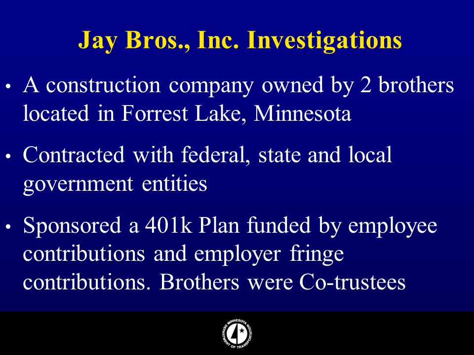 Jay Bros., Inc. Investigations