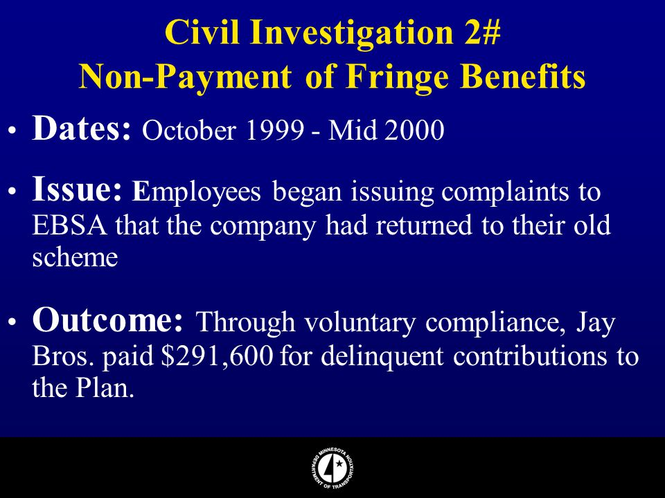 Civil Investigation 2# Non-Payment of Fringe Benefits