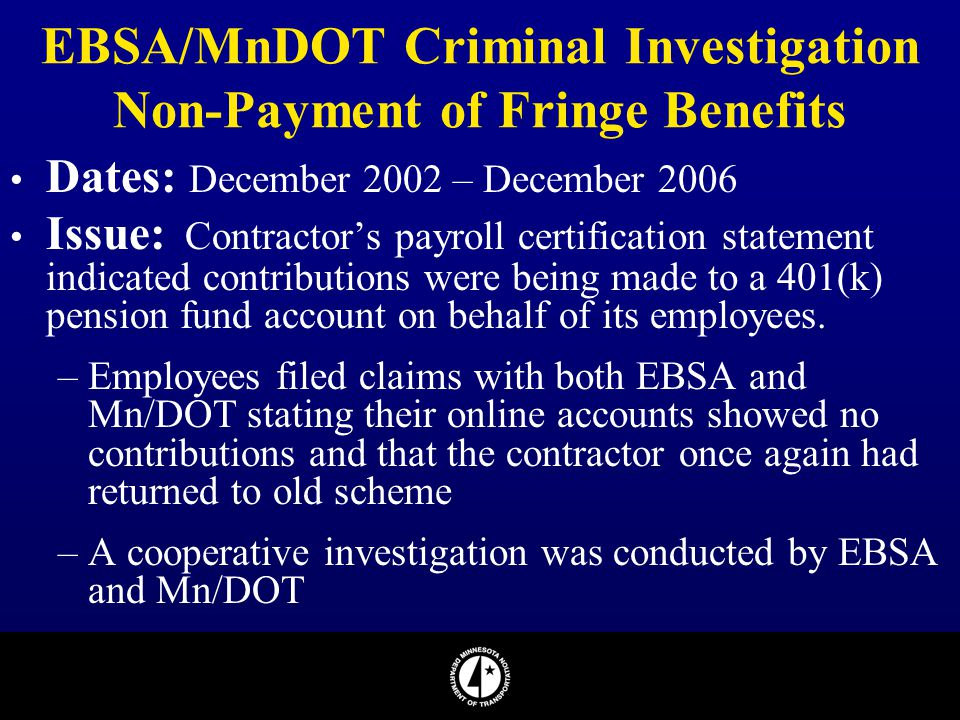 EBSA/MnDOT Criminal Investigation Non-Payment of Fringe Benefits