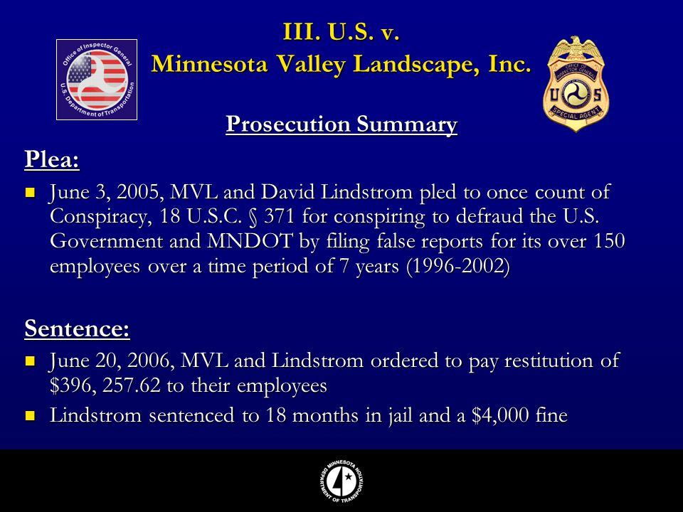 III. U.S. v. Minnesota Valley Landscape, Inc. Prosecution Summary