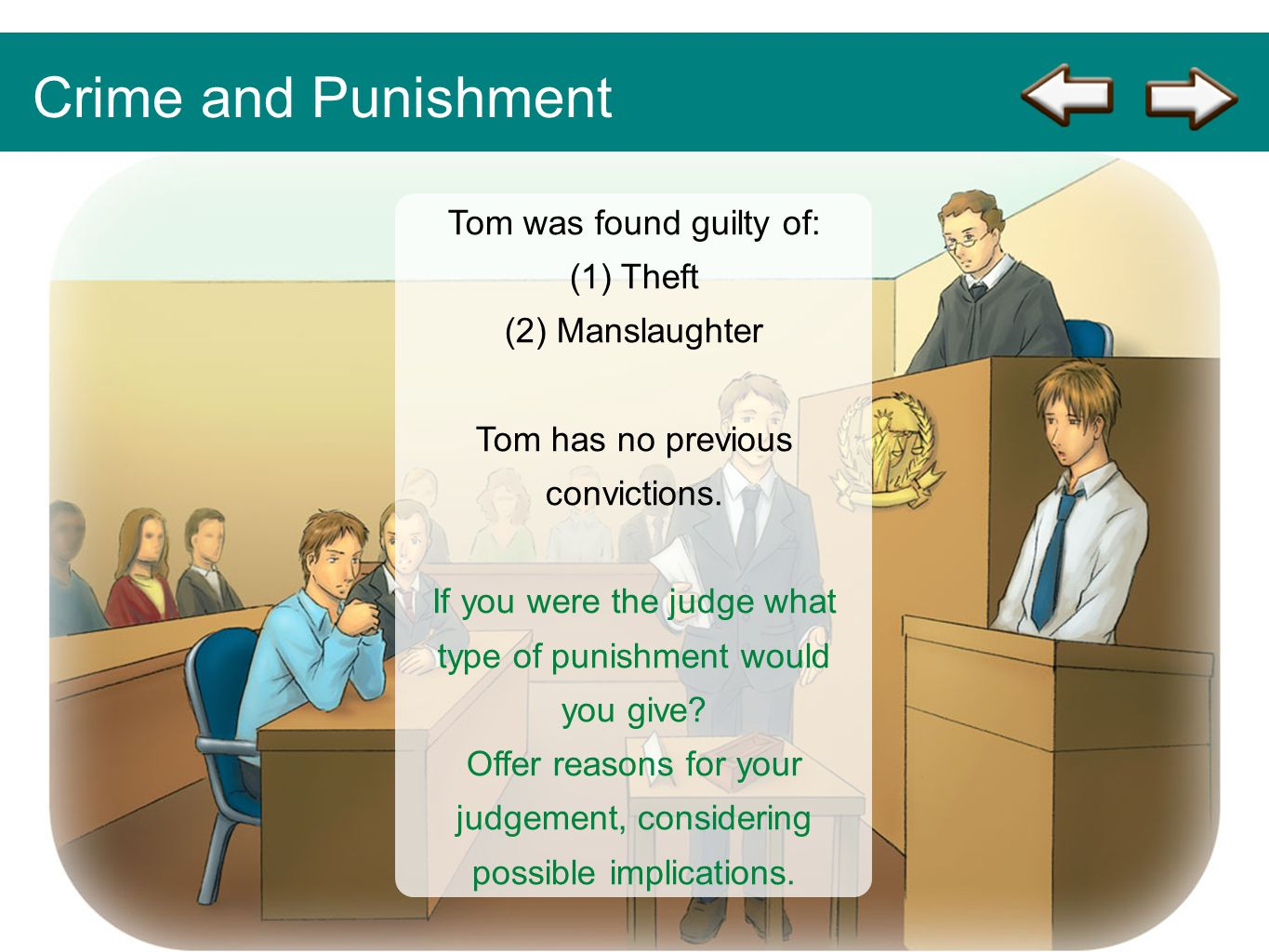 Crime and Punishment Tom was found guilty of: (1) Theft