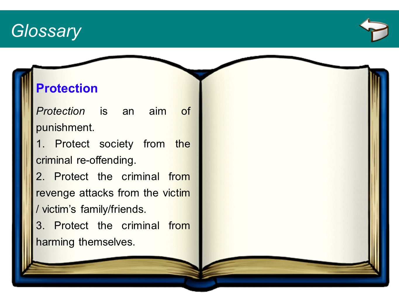 Glossary Protection Protection is an aim of punishment.