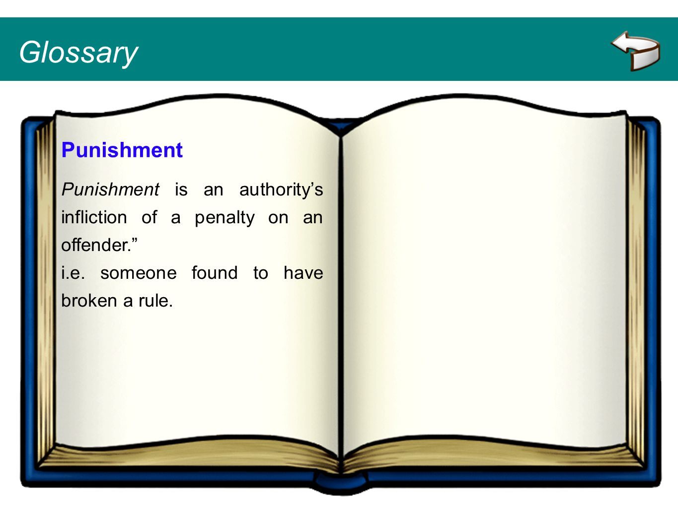 Glossary Punishment. Punishment is an authority's infliction of a penalty on an offender. i.e.