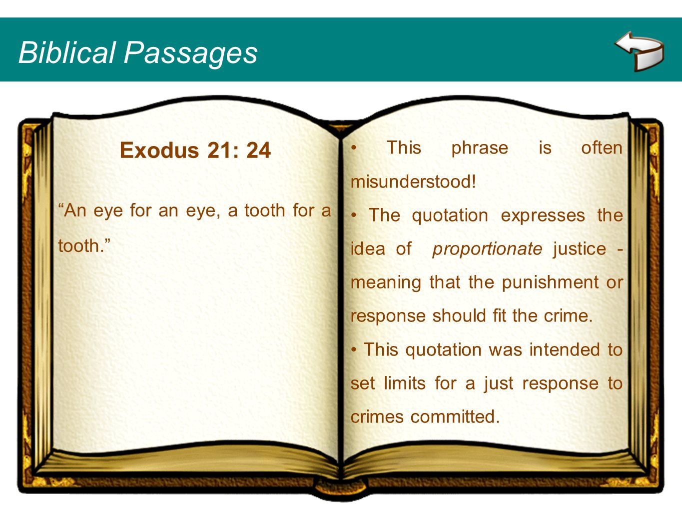Biblical Passages Exodus 21: 24 • This phrase is often misunderstood!