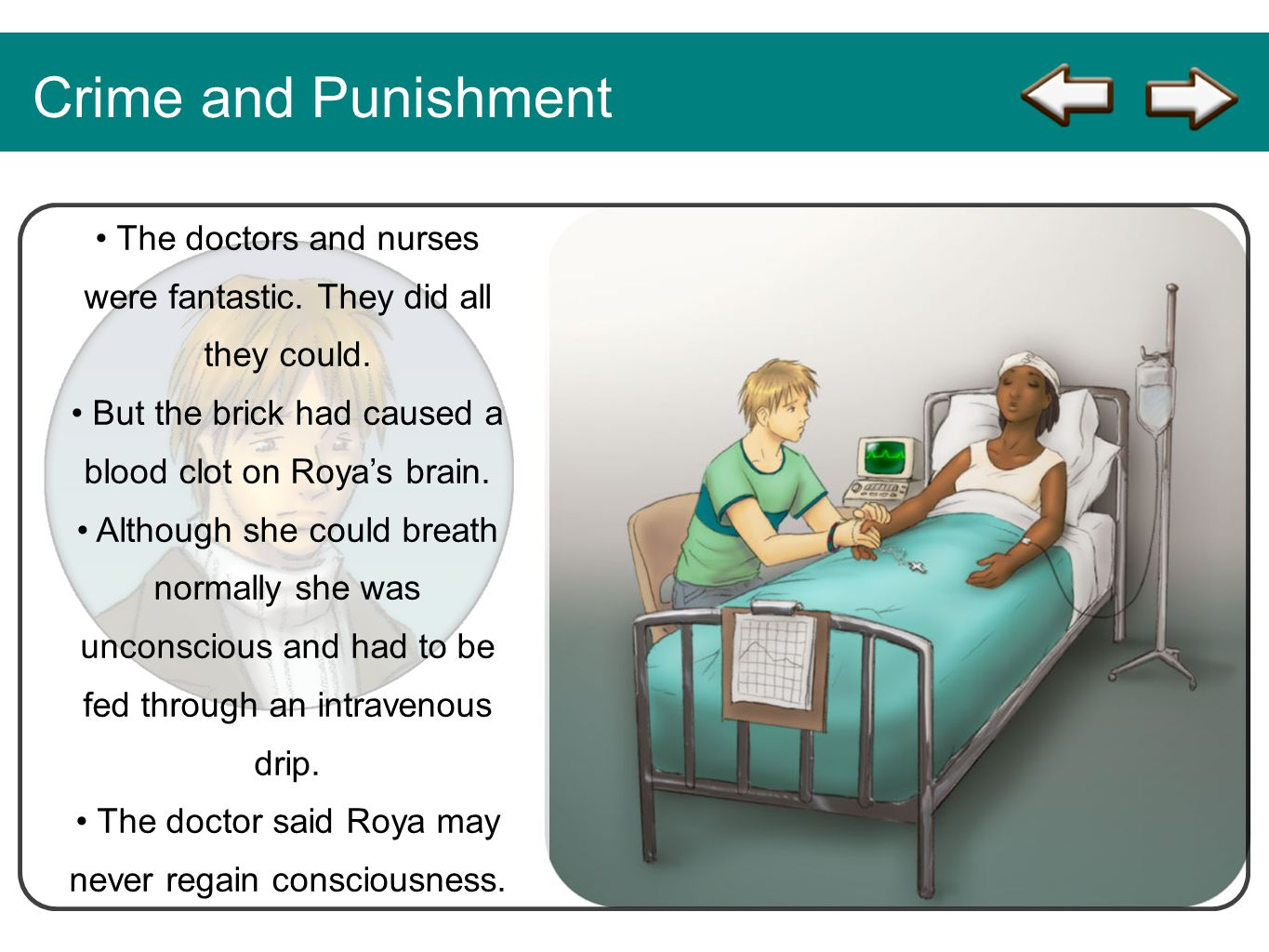 Crime and Punishment • The doctors and nurses were fantastic. They did all they could.