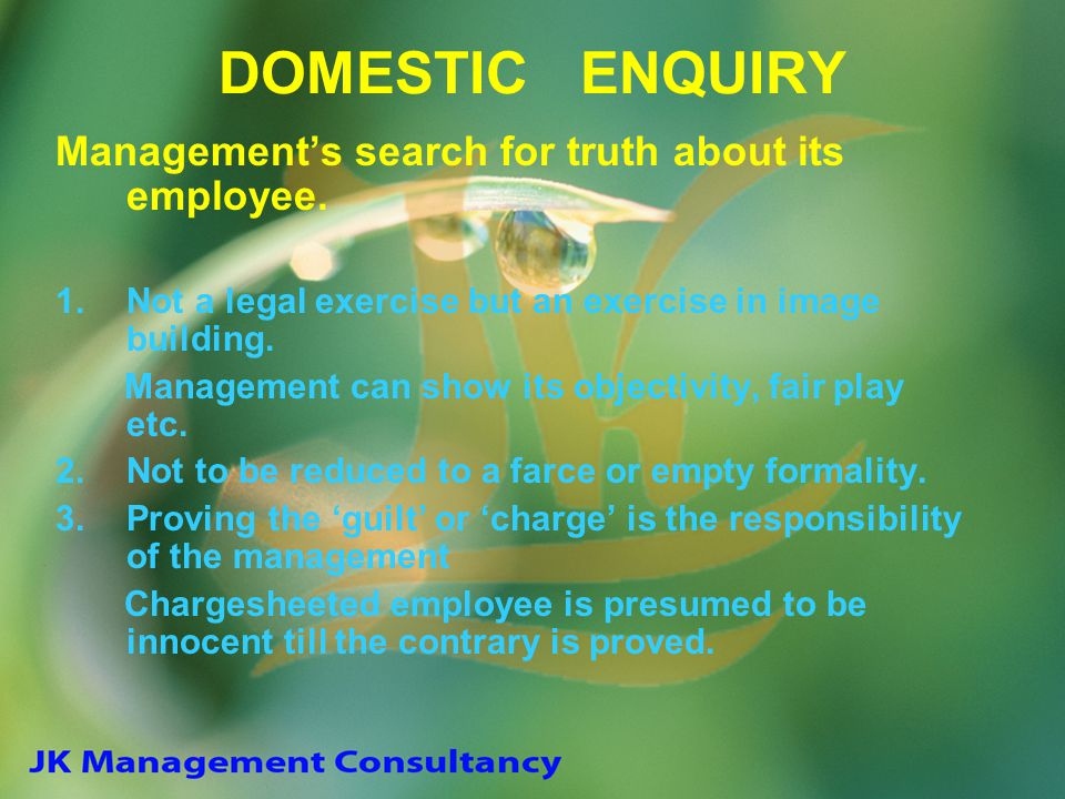 DOMESTIC ENQUIRY Management's search for truth about its employee.