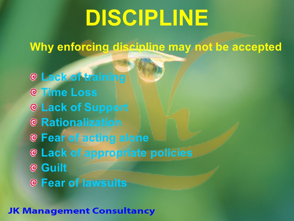 DISCIPLINE Why enforcing discipline may not be accepted