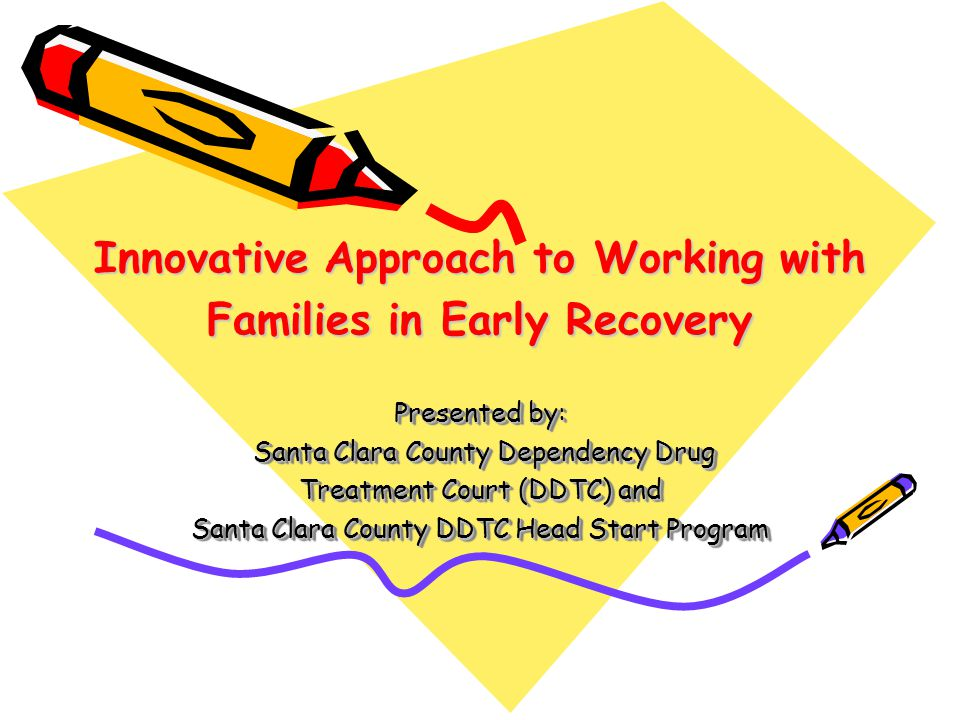 Innovative Approach to Working with Families in Early Recovery