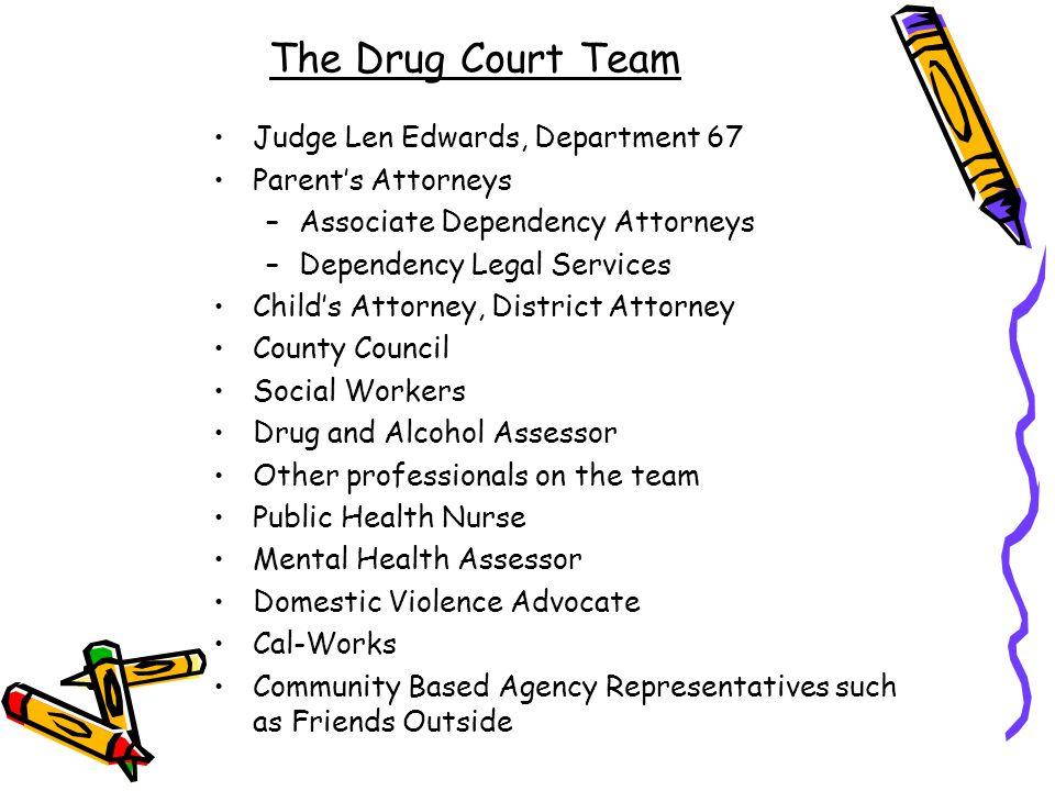 The Drug Court Team Judge Len Edwards, Department 67