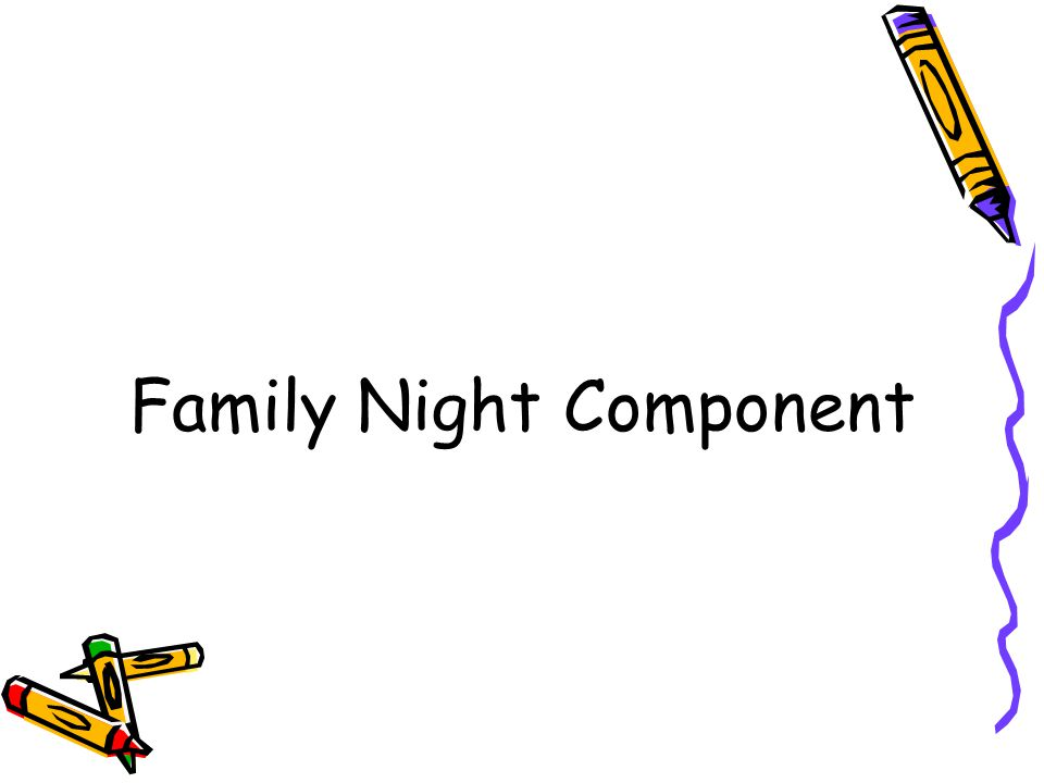 Family Night Component
