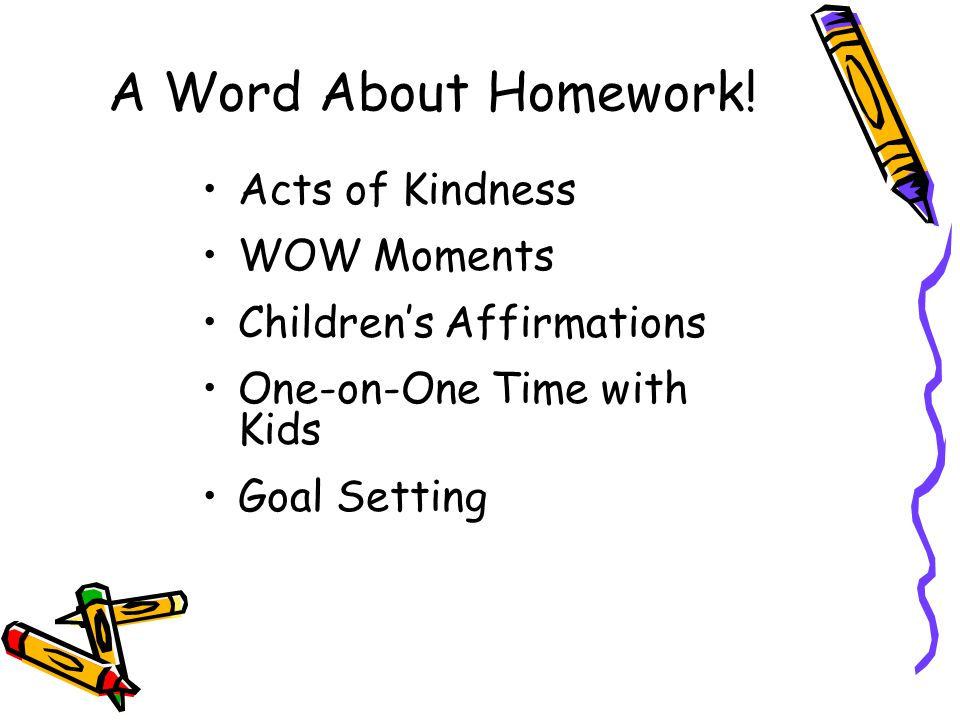 A Word About Homework! Acts of Kindness WOW Moments