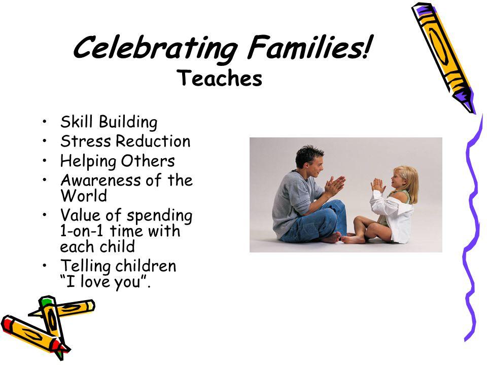 Celebrating Families! Teaches