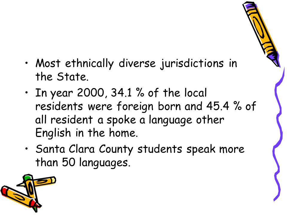 Most ethnically diverse jurisdictions in the State.